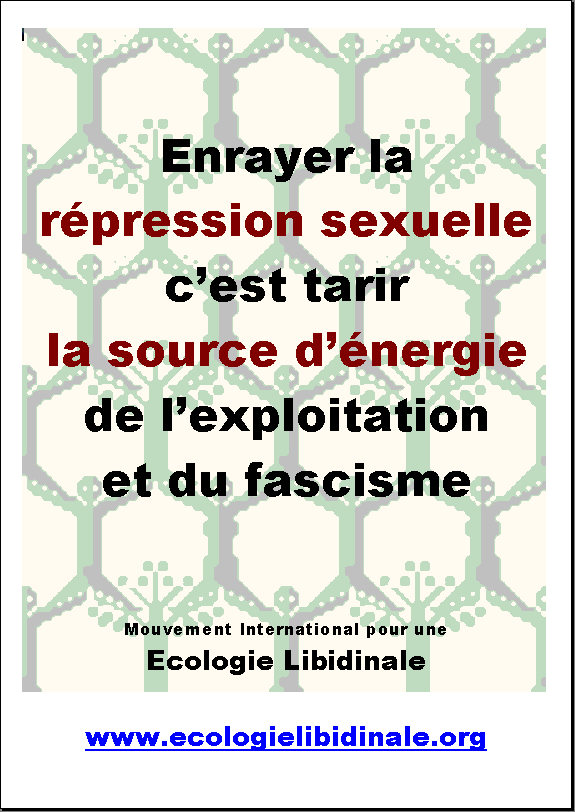 To stop sexual repression is to dry up the energy source of the exploitation and Fascism
